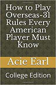 acie earl how to play overseas for american players